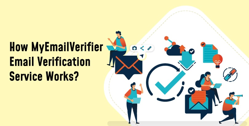 How MyEmailVerifier Email Verification Service Works?