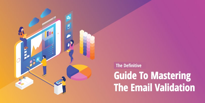 The Definitive Guide To Mastering The Email Validation