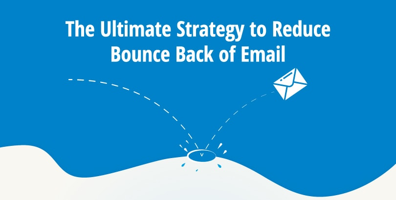 , The Ultimate Strategy to Reduce Bounce Back of Email