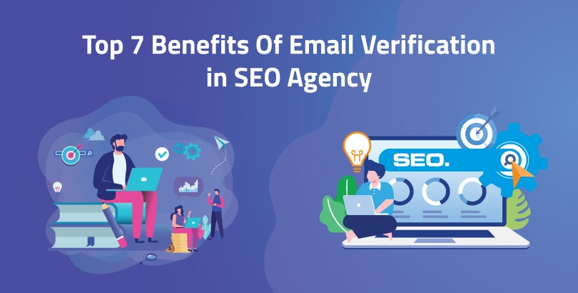 Top 7 Benefits Of Email Verification in SEO Agency