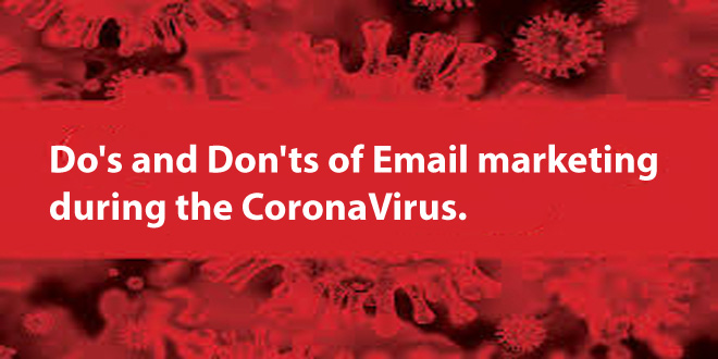Do's and Don'ts of Email Marketing during the CoronaVirus