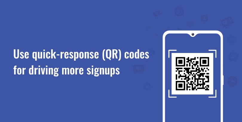 Use quick-response (QR) codes for driving more signups